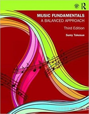 Music Fundamentals A Balanced Approach 3rd Edition