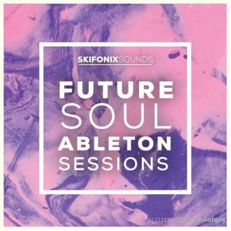 Skifonix Sounds Future Soul Ableton Sessions WAV MiDi Synth Presets DAW Templates