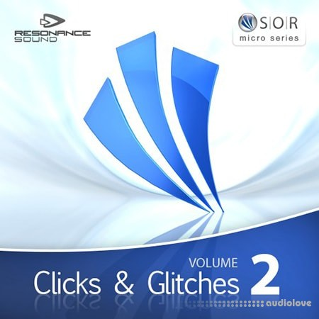 Resonance Sound SOR Clicks and Glitches Vol.2 MULTiFORMAT