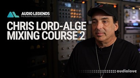 Audio Legends Chris Lord Alge Mixing Course 2 TUTORiAL FULL