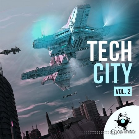 Chop Shop Samples Tech City Volume 2 WAV
