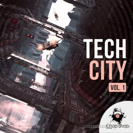 Chop Shop Samples Tech City Volume 1 WAV