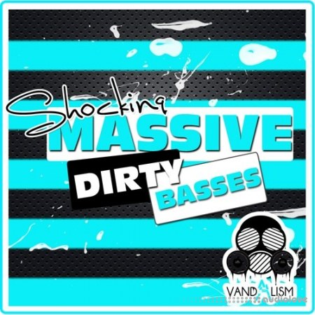 Vandalism Shocking Massive Dirty Basses WAV Synth Presets
