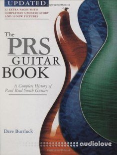 Dave Burrluck The PRS Guitar Book: A Complete History of Paul Reed Smith Guitars