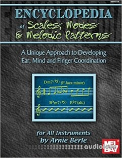 Encyclopedia of Scales Modes and Melodic Patterns by Arnie Berle