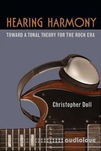 Hearing Harmony Toward a Tonal Theory for the Rock Era