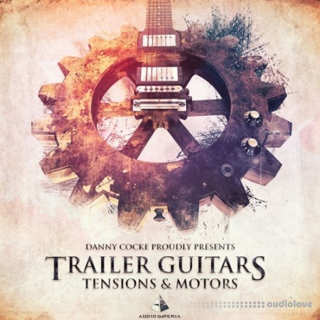 Audio Imperia Trailer Guitars Tensions and Motors v1.2 KONTAKT