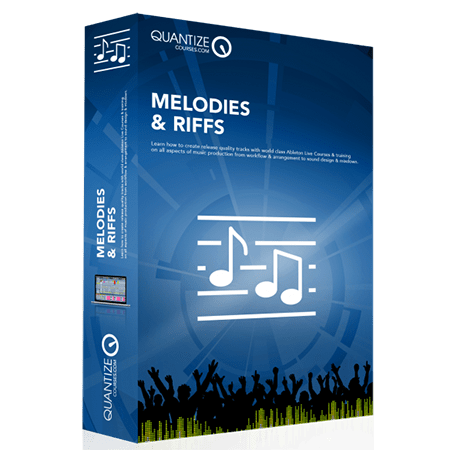 Quantize Courses Melodies and Riffs TUTORiAL