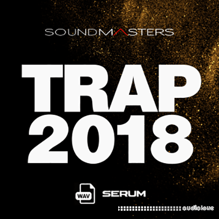Sound Masters TRAP 2018 WAV Synth Presets