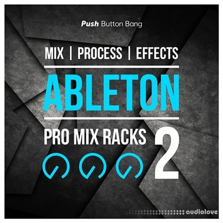 Push Button Bang Ableton Pro Mix Racks 2 DAW Presets Ableton Live