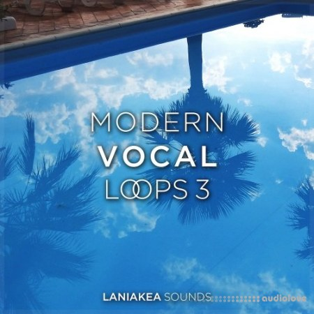 Laniakea Sounds Modern Vocal Loops 3 WAV