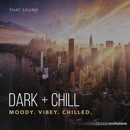 That Sound Dark + Chill MULTiFORMAT