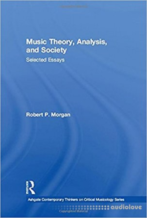 Music Theory Analysis and Society Selected Essays