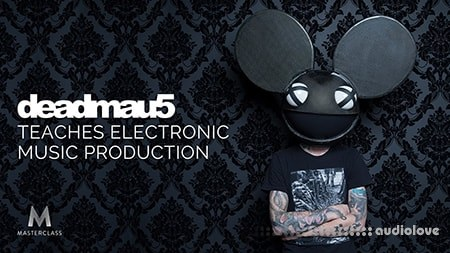 MasterClass deadmau5 Teaches Electronic Music Production TUTORiAL
