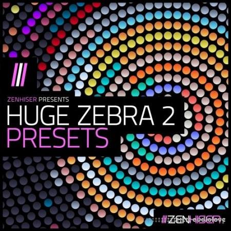 Zenhiser Huge Zebra 2 Presets Synth Presets