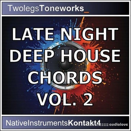 Twolegs Toneworks Late Night Deep House Chords Vol.2 KONTAKT