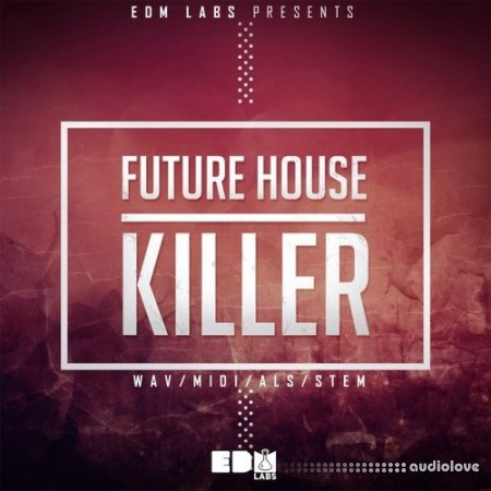 EDM Labs Future House Killer WAV MiDi Ableton Live DAW Templates