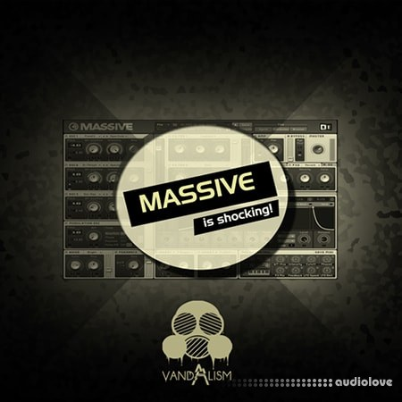 Vandalism Massive Is Shocking Synth Presets