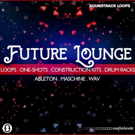 Soundtrack Loops Future Lounge WAV DAW Templates Ableton Live Maschine