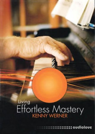 KENNY WERNER Living Effortless Mastery TUTORiAL