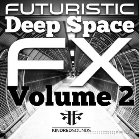 Kindred Sounds Futuristic Deep Space FX Vol.2 WAV
