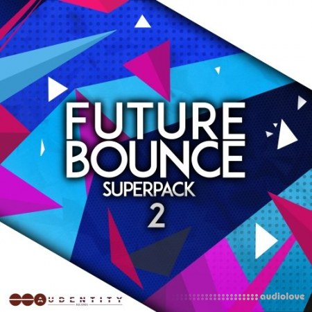 Audentity Records Future Bounce Super Pack 2 WAV MiDi Synth Presets