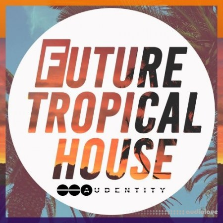 Audentity Records Future Tropical House WAV MiDi