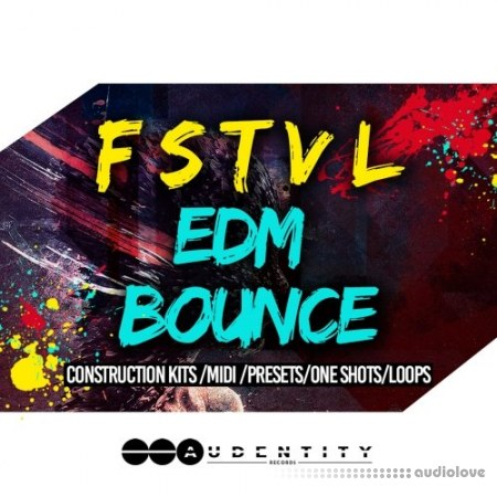 Audentity Records FSTVL EDM Bounce WAV MiDi Synth Presets