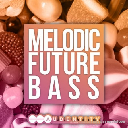 Audentity Records Melodic Future Bass WAV MiDi Synth Presets