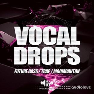 Polysonic Vocal Drops