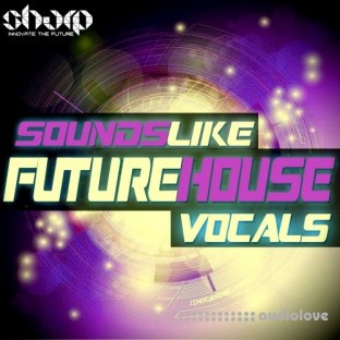 Sharp Sounds Like Future House Vocals