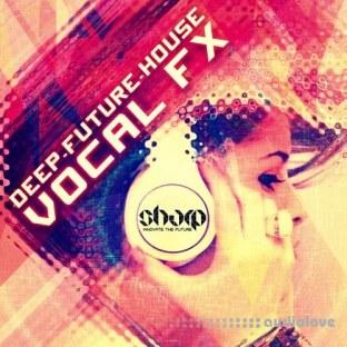 SHARP Future Deep House Vocal FX