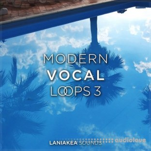 Laniakea Sounds Modern Vocal Loops 3