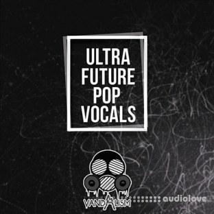 Vandalism Ultra Future Pop Vocals