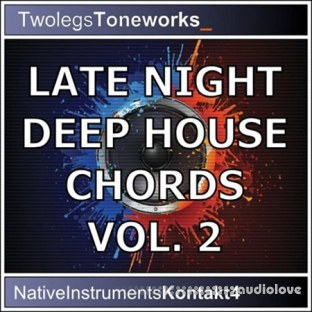 Twolegs Toneworks Late Night Deep House Chords Vol.2