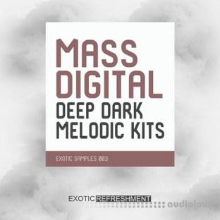 Exotic Refreshment Mass Digital Deep Dark Melodic Kits