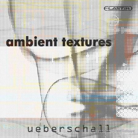 Ueberschall Ambient Textures Elastik