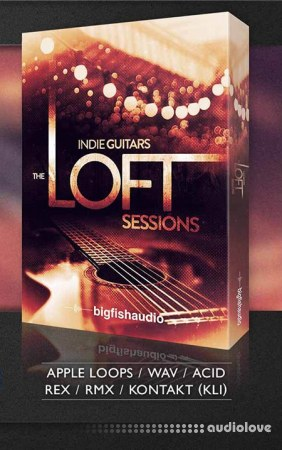 Big Fish Audio Indie Guitars The Loft Sessions MULTiFORMAT