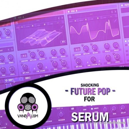 Vandalism Shocking Future Pop For Serum Synth Presets