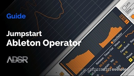 ADSR Sounds Ableton Operator Jumpstart TUTORiAL