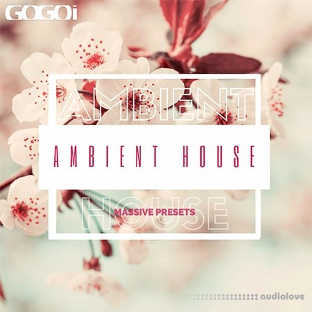 GOGOI Ambient House Synth Presets