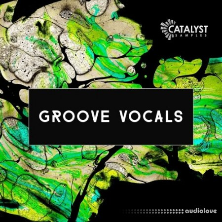 Catalyst Samples Groove Vocals WAV