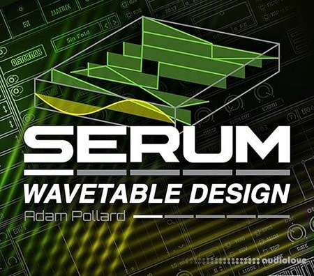 Ask Video Serum 201 Wavetable Design TUTORiAL