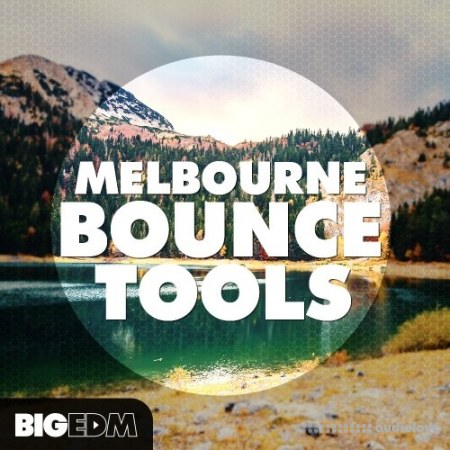 Big EDM Melbourne Bounce Tools WAV MiDi Synth Presets