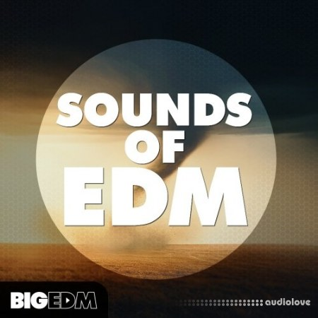 Big EDM Sounds Of EDM WAV MiDi Synth Presets DAW Templates