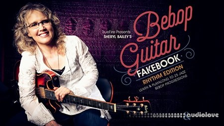 Truefire Sheryl Baileys Bebop Guitar Fakebook Rhythm Edition TUTORiAL