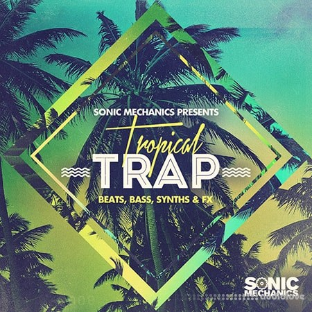 Sonic Mechanics Tropical Trap MULTiFORMAT