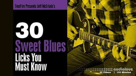Truefire Jeff McErlains 30 Sweet Blues Licks You Must Know TUTORiAL