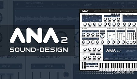 Sonic Academy How To Use ANA 2 Sound Design with Bluffmunkey TUTORiAL