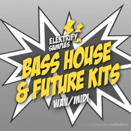 Elektrify Samples Bass House And Future Kits WAV MiDi